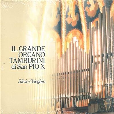 Il Grande Organo Tamburini di San Pio X