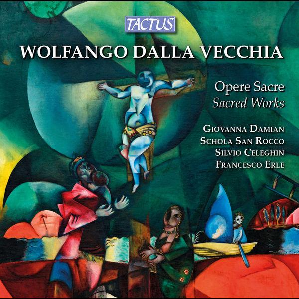 WOLFANGO DALLA VECCHIA - Opere Sacre